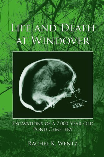 Life and Death at Windover: Excavations of a 7,000-Year-Old Pond Cemetery