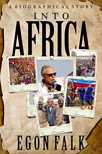 INTO AFRICA: A biographical story