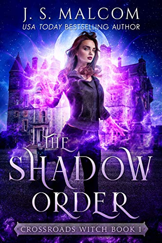 The Shadow Order (Crossroads Witch Book 1)