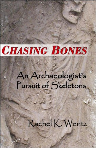 Chasing Bones: An Archaeologist's Pursuit of Skeletons