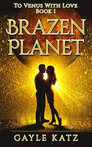 Brazen Planet: A Climate Apocalypse Romance (To Venus With Love Book 1)
