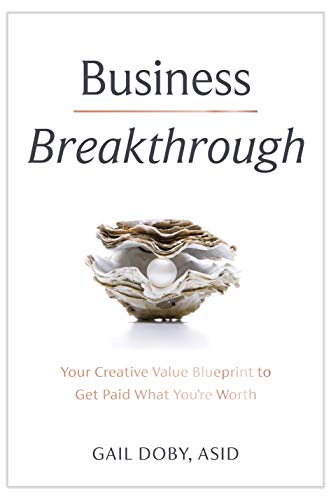 Business Breakthrough: Your Creative Value Blueprint to Get Paid What You're Worth