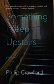 Something I Keep Upstairs Philip Crawford