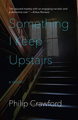 Something I Keep Upstairs Philip Crawford