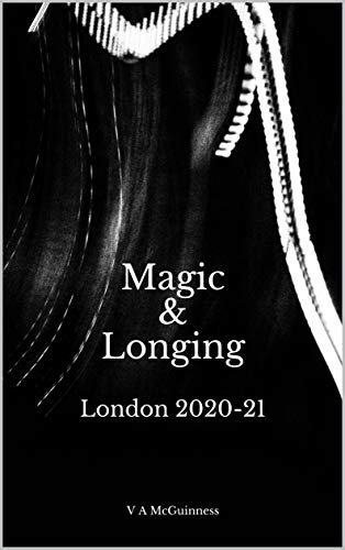 Magic & Longing, London 2020-21