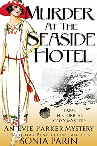 Murder at the Seaside Hotel: A 1920's Historical Cozy Mystery (An Evie Parker Mystery)