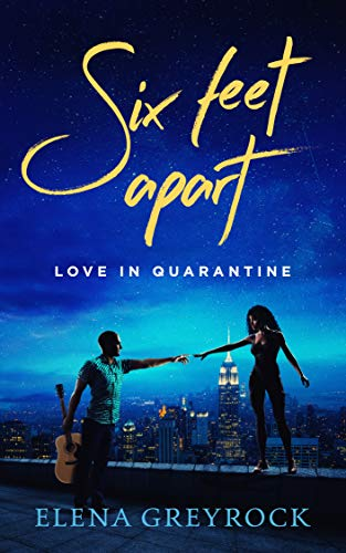 Six Feet Apart: Love in Quarantine