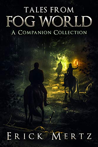 Tales From Fog World: A Companion Collection