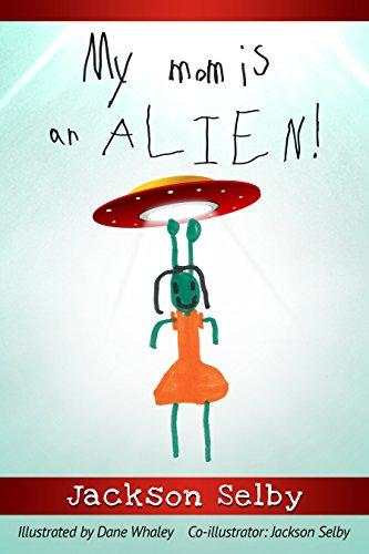 My mom is an ALIEN!