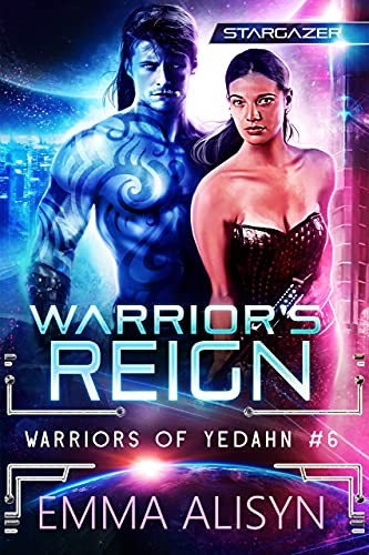 Warrior's Reign: A Sci Fi Alien Romance (Warriors of Yedahn Book 6)