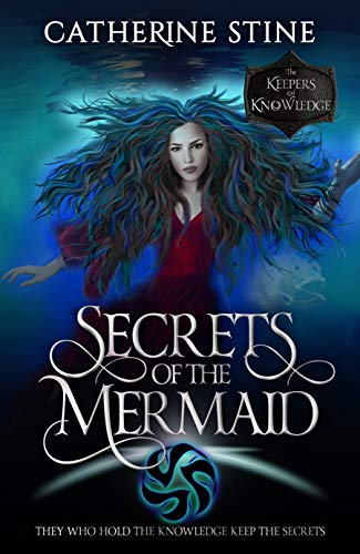 Secrets of the Mermaid: A Paranormal Romance Urban Fantasy (The Keepers of Knowledge Series Book 6)