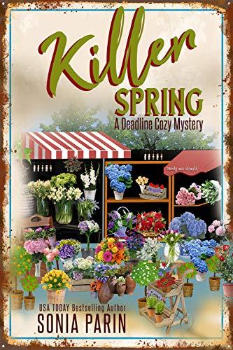 Killer Spring (A Deadline Cozy Mystery)