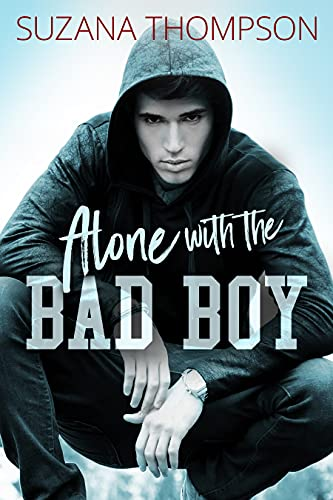 Alone With The Bad Boy