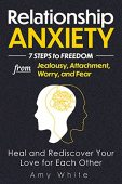 Relationship Anxiety 7 Steps Amy White
