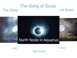 North Node Astrology: The Song of Souls - Your North Node Sign, Your Innermost Pain and Your Magic Cure! (12 books)