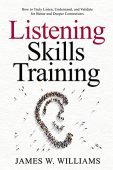 Listening Skills Training How James  W. Williams