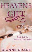 Heaven's Gift Dionne Grace
