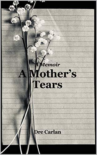 A Mother's Tears: A Memoir