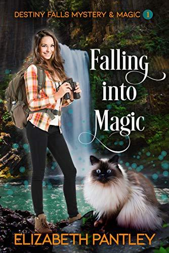 Falling into Magic : Destiny Falls Mystery & Magic Series Book 1
