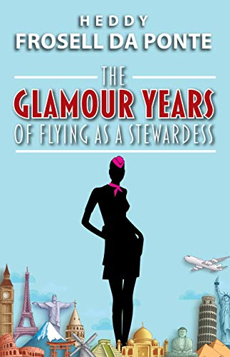 The Glamour Years of Flying as a Stewardess