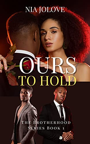 Ours To Hold: The Brotherhood Series Book 1
