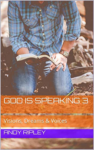 God is Speaking 3, Visions, Dreams & Voices