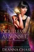 Soulless at Sunset (Last Deanna Chase