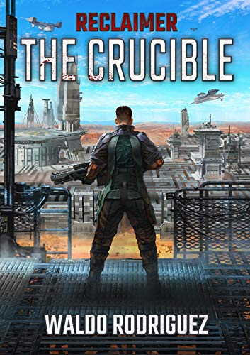 Reclaimer: The Crucible