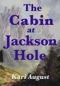 Cabin at Jackson Hole Kari August