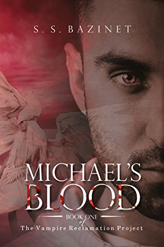 The Vampire Reclamation Project: Michael's Blood (Book 1)
