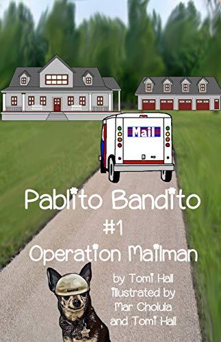 Pablito Bandito #1 Operation Mailman