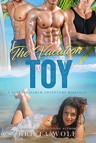 The Vacation Toy - A Reverse Harem Adventure Romance