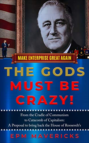 Make Enterprise Great Again: The Gods Must Be Crazy!