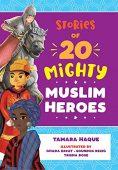 Stories of 20 Mighty Tamara Haque