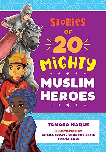 Stories of 20 Mighty Muslim Heroes