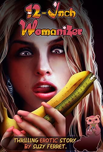 Free: 12-Inch Womanizer (Thrilling Exotic Romance Novel)