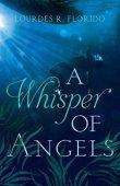 A Whisper of Angels Lourdes Florido