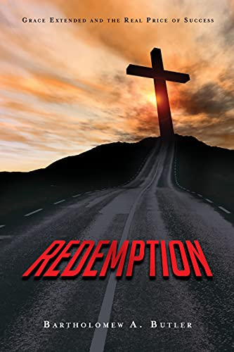 Redemption: Grace Extended and The Real Price of Success