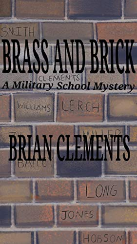 Brass and Brick: A Military School Mystery