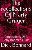 recollections of Marty Gruger Dick Bonnard