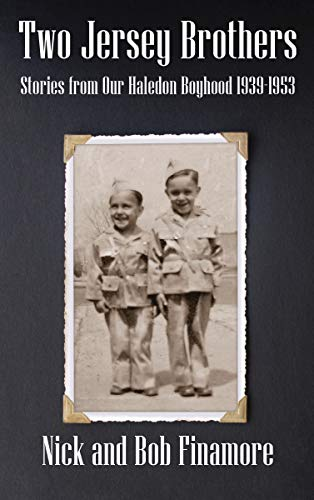 Two Jersey Brothers: Stories from Our Haledon Boyhood 1939-1953