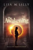 Awakening (Book 1) Lisa M. Lilly