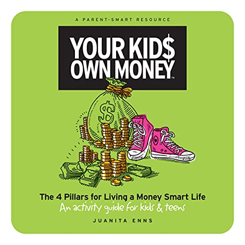 Your Kids Own Money: The 4 Pillars for Living a Money Smart Life