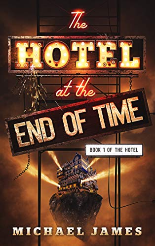 The Hotel at the End of Time