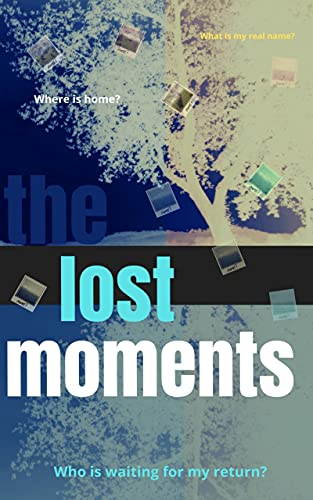 The Lost Moments