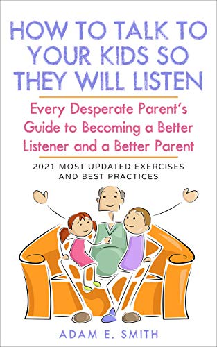 How to Talk to Your Kids so They Will Listen
