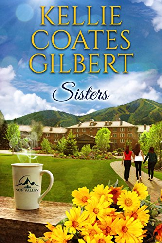 Sisters (Sun Valley Series, Book 1)
