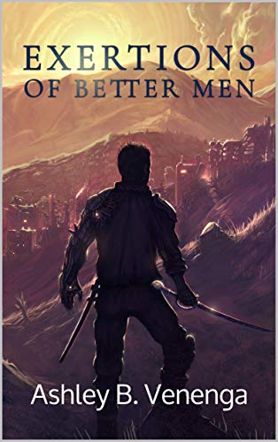 Exertions of Better Men