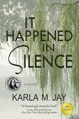 It Happened in Silence Karla Jay