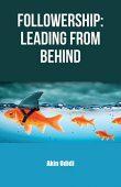Followership Leading From Behind Akin Odidi